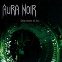 Aura Noir - Deep Tracts of Hell [CD]