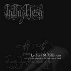 InThyFlesh - Lechery Maledictions (and Grieving Adjures to the Concerns of Flesh) [CD]