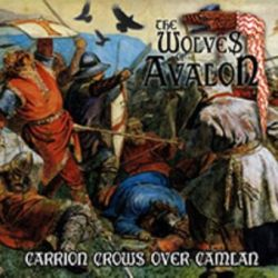The Wolves of Avalon - Carrion Crows over Camlan [CD]