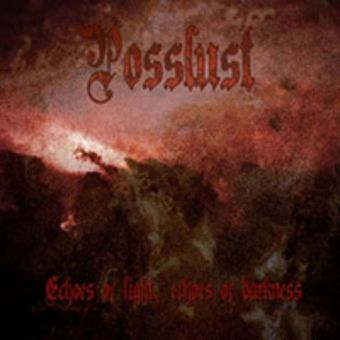 Posslust - Echoes of Light, Echoes of Darkness [CD-R]