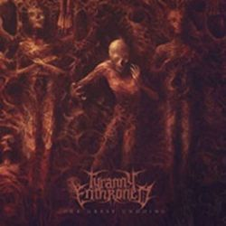 Tyranny Enthroned - Our Great Undoing [CD]