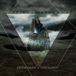 Mystical Fullmoon - Chthonian Theogony [CD]