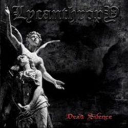 Lycanthropy - Dead Silence [MCD]