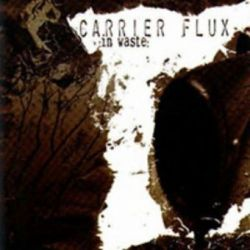 Carrier Flux - In Waste [CD]