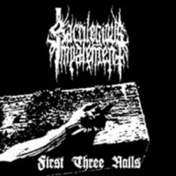 Sacrilegious Impalement - First Three Nails [CD]