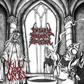 Satanic Assault Division - Kill the Cross [CD]