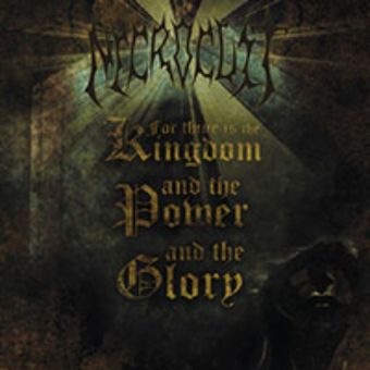 Necrocult - For Thine Is the Kingdom, and the Power, and the Glory [CD]