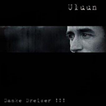Uluun - Danke Dreiser!!! [CD]