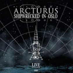Arcturus - Shipwrecked in Oslo [CD]