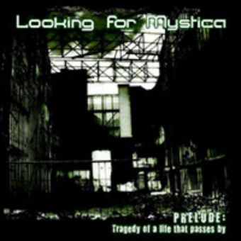 Looking for Mystica - Prelude: Treagedy of a Life That Passes By [MCD]