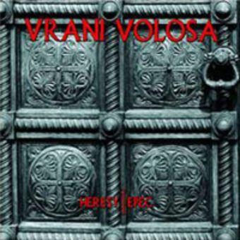 Vrani Volosa - Heresy / Epec [Digipack CD]