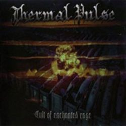 Thermal Pulse - Cult of Enchanted Rage [MCD]