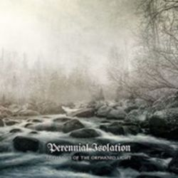 Perennial Isolation - Epiphanies of the Orphaned Light [CD]