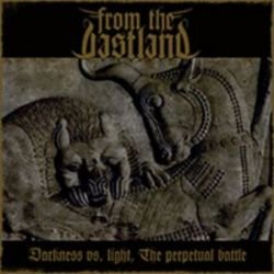 From the Vastland - Darkness vs. Light, the Perpetual Battle [CD]