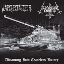 Wargrinder / Iconoclast Contra - Advancing into Ceaseless Victory [CD]