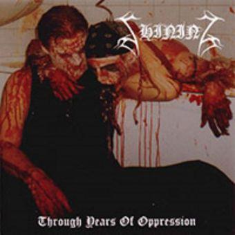 Shining - Through Years of Oppression [CD]