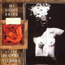 My Dying Bride - As the Flower Withers [CD]