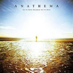 Anathema - We're Here Because We're Here (Limited Edition) [Digipack CD + DVD]