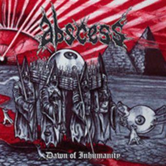 Abscess - Dawn of Inhumanity [Digibook CD]