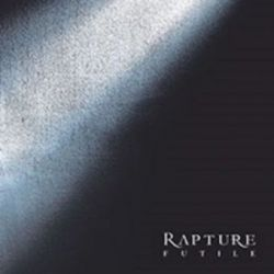 Rapture - Futile [Digifile CD]