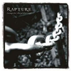 Rapture - Songs for the Withering [Digifile CD]
