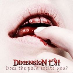 Dimension F3H - Does the Pain Excite You? [Digipack CD]