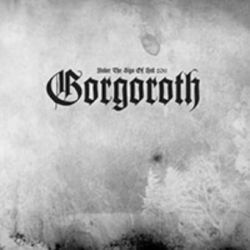 Gorgoroth - Under the Sign of Hell 2011 [Digipack CD]