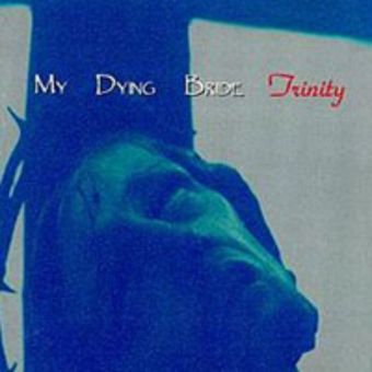 My Dying Bride - Trinity [CD]