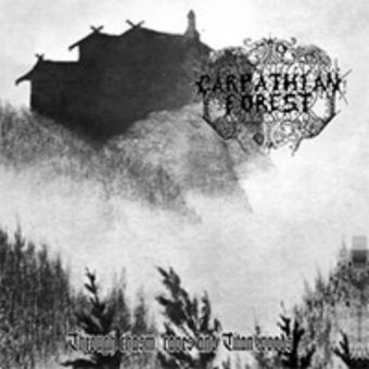 Carpathian Forest - Through Chasm, Caves and Titan Woods [MCD]
