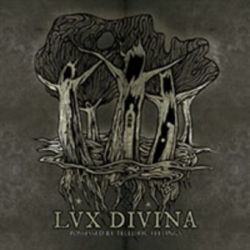 "Lux Divina - Possessed by Telluric Feelings [12"" LP]"