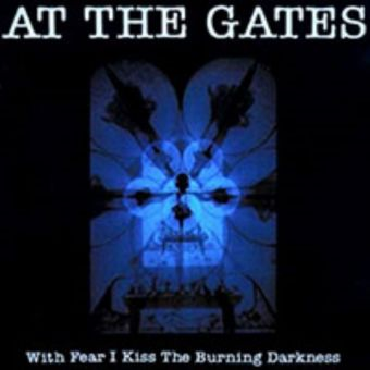 """At the Gates - With Fear I Kiss the Burning Darkness [12"""" LP]"""