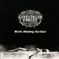 "Carpathian Forest - Black Shining Leather [12"" LP]"