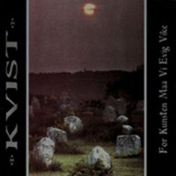 "Kvist - For kunsten maa vi evig vike [12"" LP]"
