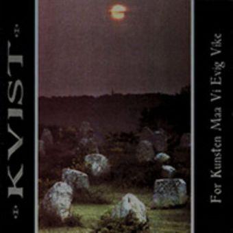"""Kvist - For kunsten maa vi evig vike [12"""" LP]"""