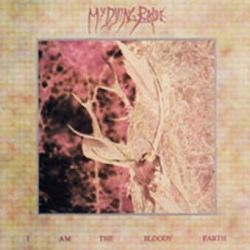 "My Dying Bride - I Am the Bloody Earth [12"" MLP]"