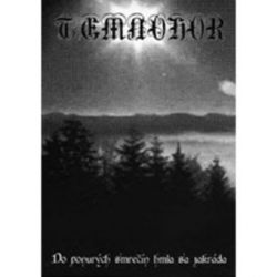 Temnohor - Do Ponurých Smrečín Hmla Sa Zakráda [Demotape]