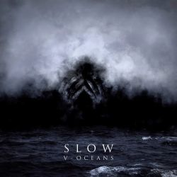Slow - V: Oceans [Digipack CD]