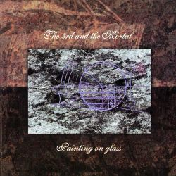 "The Third and the Mortal - Painting on Glass [Double Gatefold 12"" LP]"
