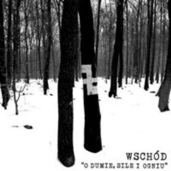 Wschód - O Dumie, Sile i Ogniu [CD]
