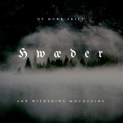 Hwæder - Of Murk Skies and Withering Mountains [CD]