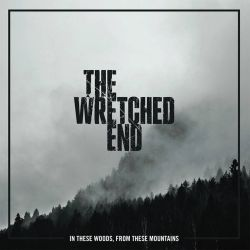 """The Wretched End - In These Woods, from These Mountains (Crystal Clear Vinyl) [Colored 12"""" LP]"""