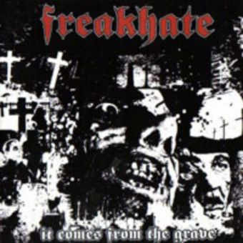 Freakhate - It Comes from the Grave [CD]