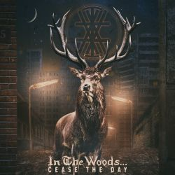 In the Woods... - Cease the Day [Digipack CD]