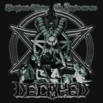Decayed - Blasphemic Offerings: The Singles 1993-2011 [2CD]