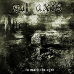 Sol Axis - ...To Mark the Ages [CD]