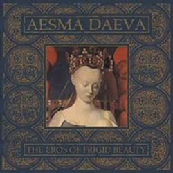 Aesma Daeva - The Eros of Frigid Beauty [CD]