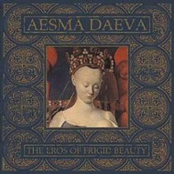 Aesma Daeva - The Eros of Frigid Beauty [CD]