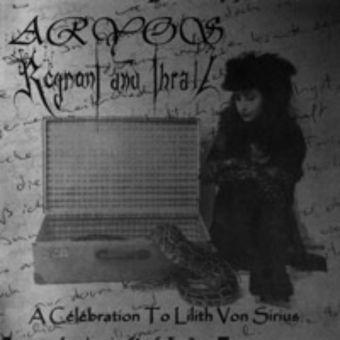 Aryos / Regnant and Thrall - A Célébration to Lilith von Sirius [MCD]