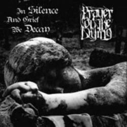 Prayer of the Dying - In Silence and Grief We Decay [CD]