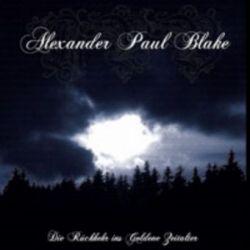 Alexander Paul Blake - Die Rückkehr ins Goldene Zeitalter [Digipack CD]